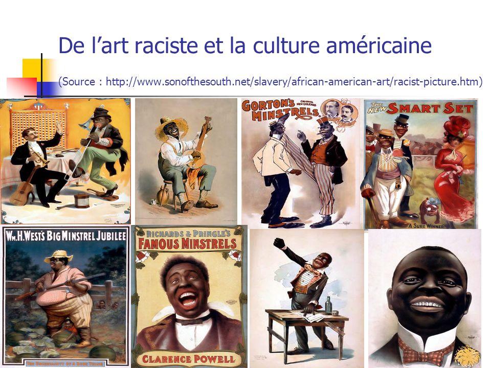 De lart raciste et la culture américaine (Source : http://www.sonofthesouth.net/slavery/african-american-art/racist-picture.htm) 21