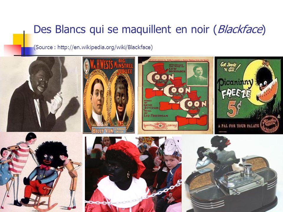 Des Blancs qui se maquillent en noir (Blackface) (Source : http://en.wikipedia.org/wiki/Blackface) 22