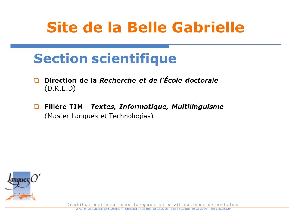 Site de la Belle Gabrielle Section scientifique Direction de la Recherche et de lÉcole doctorale (D.R.E.D) Filière TIM - Textes, Informatique, Multili