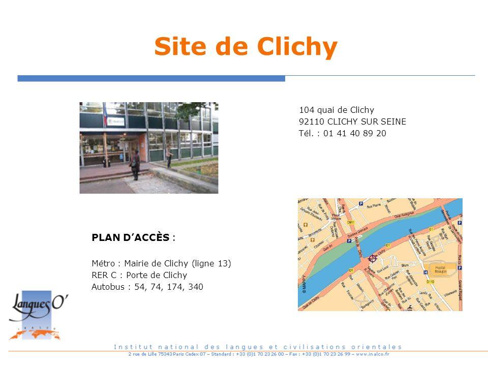 Site de Clichy 104 quai de Clichy 92110 CLICHY SUR SEINE Tél. : 01 41 40 89 20 PLAN DACCÈS : Métro : Mairie de Clichy (ligne 13) RER C : Porte de Clic