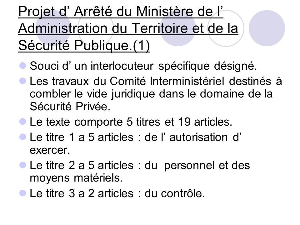 Projet d Arrêté du Ministère de l Administration du Territoire et de la Sécurité Publique.(1) Souci d un interlocuteur spécifique désigné. Les travaux