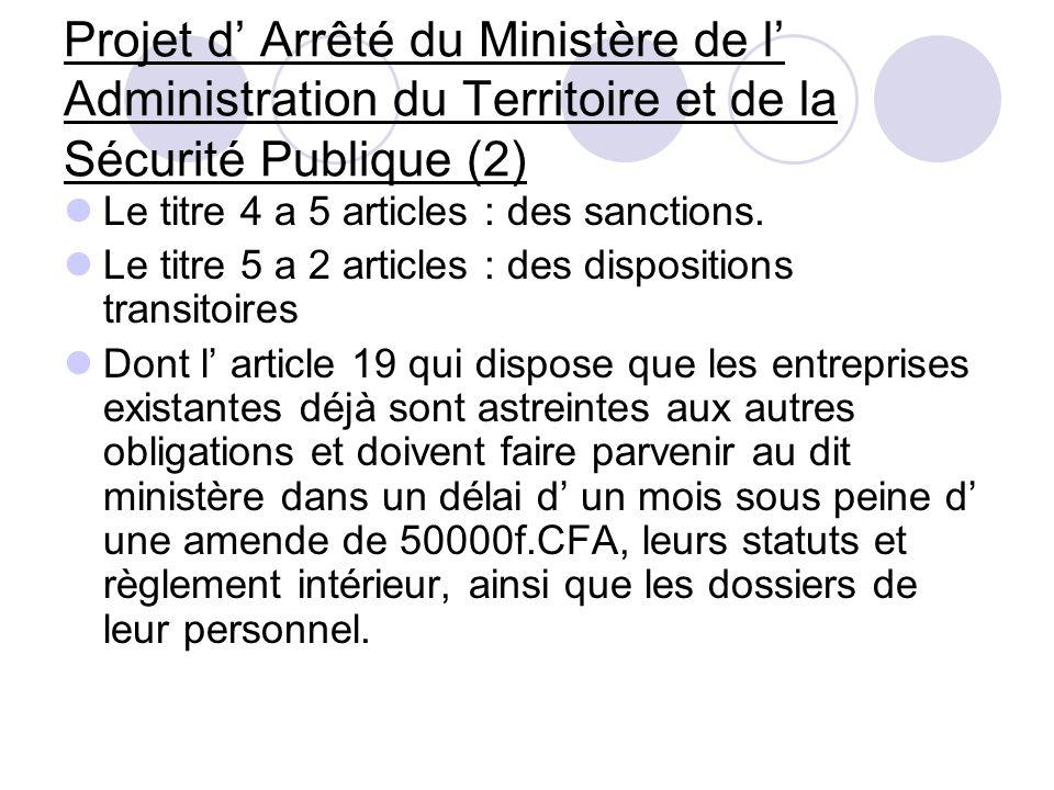 Projet d Arrêté du Ministère de l Administration du Territoire et de la Sécurité Publique (2) Le titre 4 a 5 articles : des sanctions. Le titre 5 a 2
