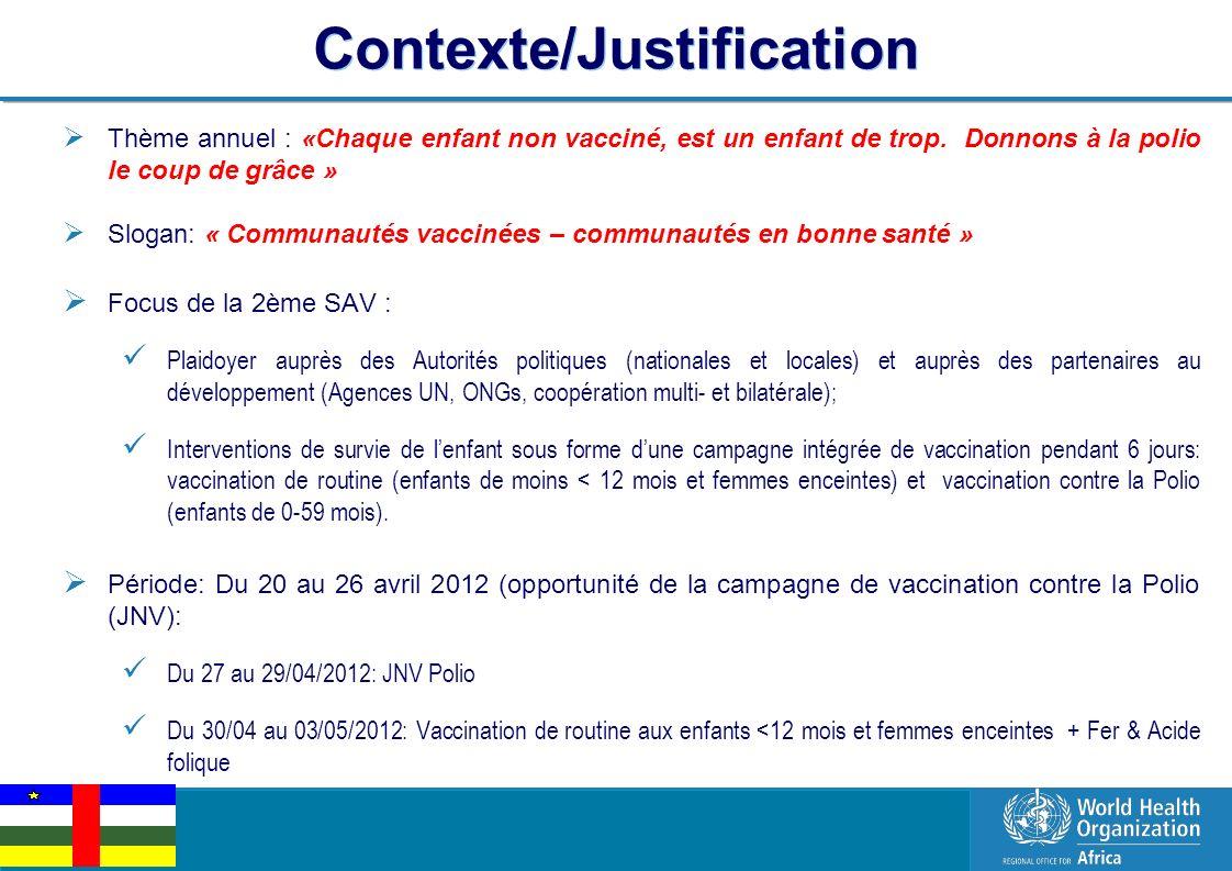 EPI Managers Meeting, Libreville, Gabon, 2-3 March 2011 4 | Contexte/Justification Thème annuel : «Chaque enfant non vacciné, est un enfant de trop.