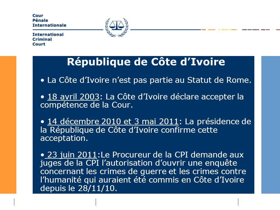 République de Côte dIvoire La Côte dIvoire nest pas partie au Statut de Rome.