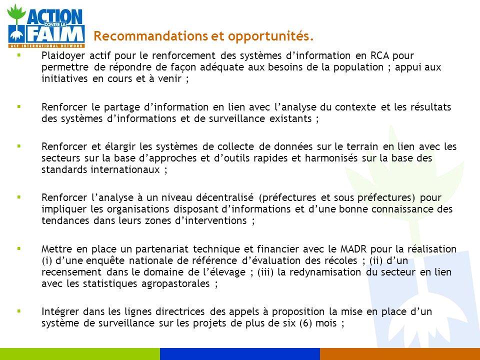 Recommandations et opportunités. Plaidoyer actif pour le renforcement des systèmes dinformation en RCA pour permettre de répondre de façon adéquate au