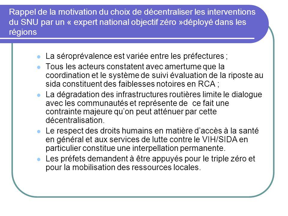 Rappel de la motivation du choix de décentraliser les interventions du SNU par un « expert national objectif zéro »déployé dans les régions La séropré