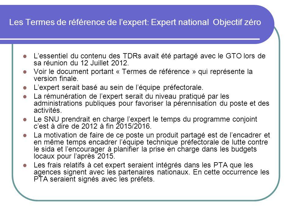 Les Termes de référence de lexpert : Expert national Objectif zéro Lessentiel du contenu des TDRs avait été partagé avec le GTO lors de sa réunion du