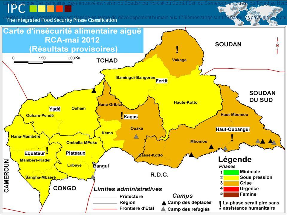 IPC The Integrated Food Security Phase Classification CARTE avec prefectures La République Centrafricaine, pays enclavé est voisin du Soudan du Nord e