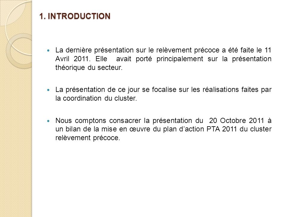 1.INTRODUCTION La dernière présentation sur le relèvement précoce a été faite le 11 Avril 2011.