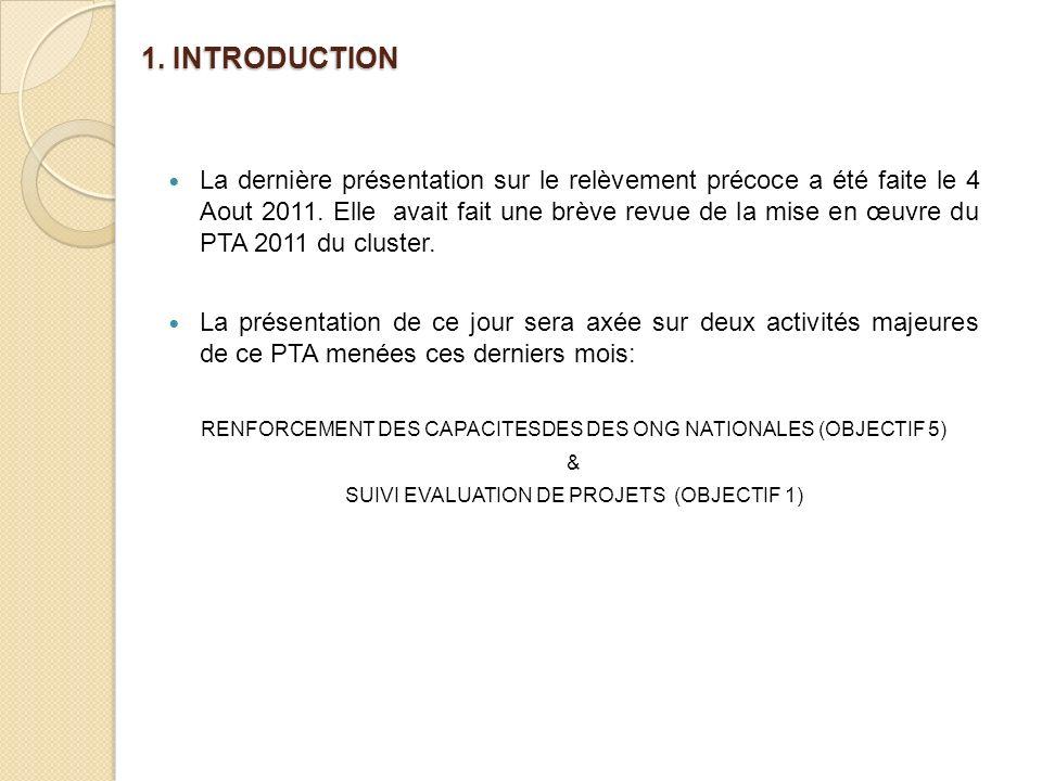 1. INTRODUCTION La dernière présentation sur le relèvement précoce a été faite le 4 Aout 2011. Elle avait fait une brève revue de la mise en œuvre du