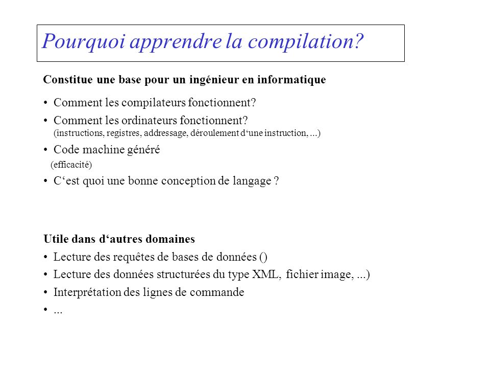 Pourquoi apprendre la compilation? Comment les compilateurs fonctionnent? Comment les ordinateurs fonctionnent? (instructions, registres, addressage,