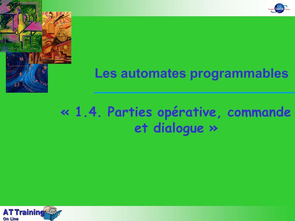 A T Training On Line « 1.4. Parties opérative, commande et dialogue » Les automates programmables