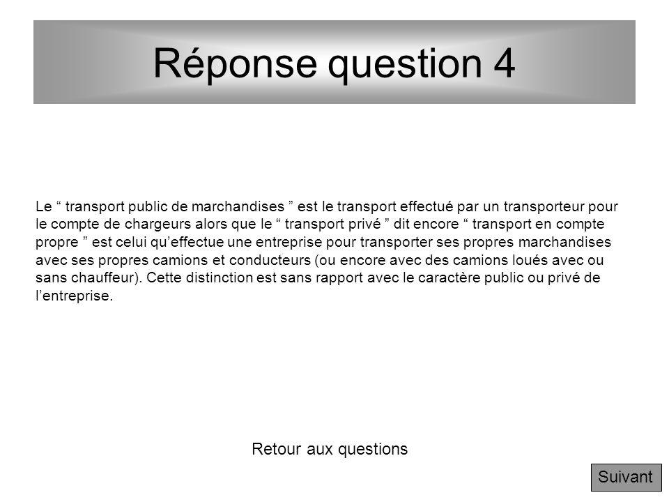Réponse question 3 Le transport par voie fluviale permet de transporter des quantités importantes et particulièrement très pondéreuses (liquides, sabl