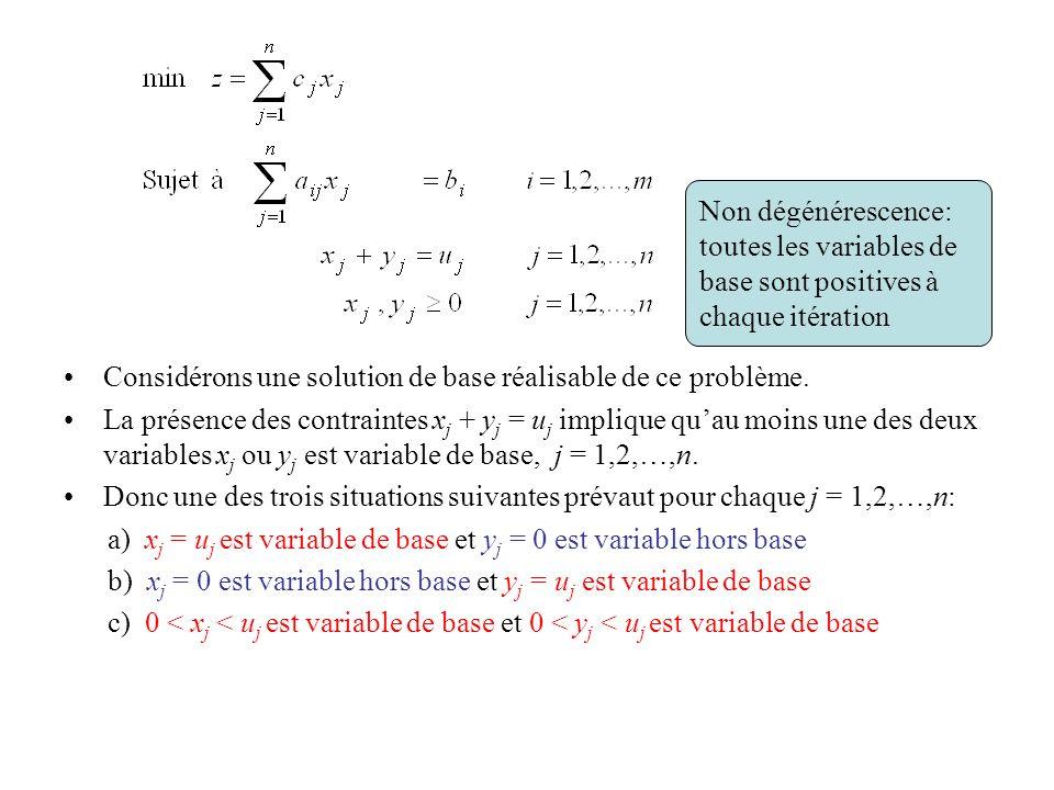 Considérons une solution de base réalisable de ce problème. La présence des contraintes x j + y j = u j implique quau moins une des deux variables x j