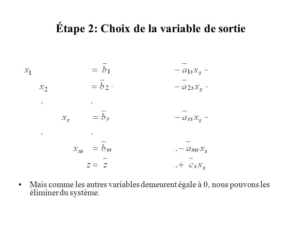 Étape 2: Choix de la variable de sortie Mais comme les autres variables demeurent égale à 0, nous pouvons les éliminer du système.