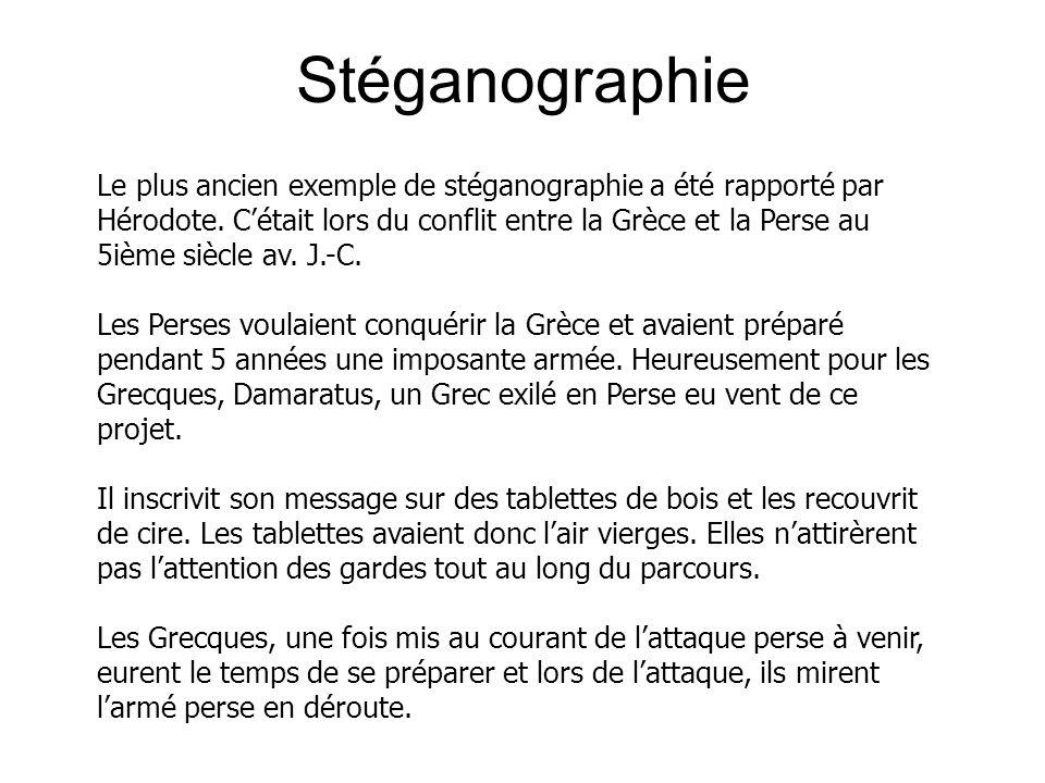 Le plus ancien exemple de stéganographie a été rapporté par Hérodote.