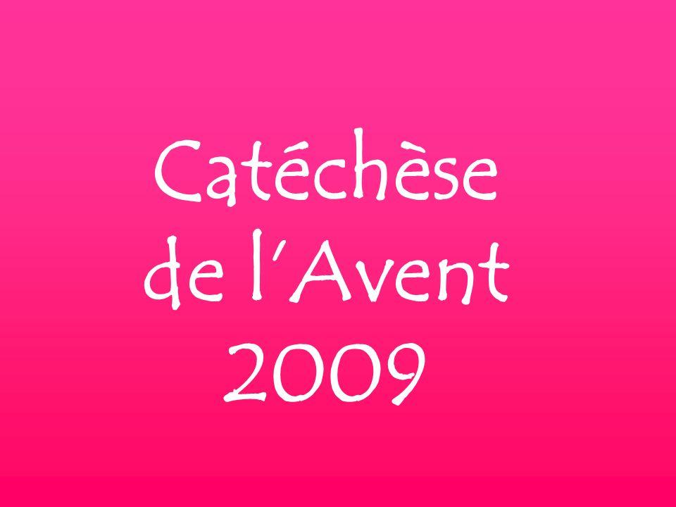 Catéchèse de lAvent 2009