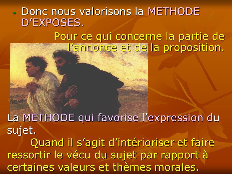 Donc nous valorisons la METHODE DEXPOSES. Donc nous valorisons la METHODE DEXPOSES. Pour ce qui concerne la partie de lannonce et de la proposition. L
