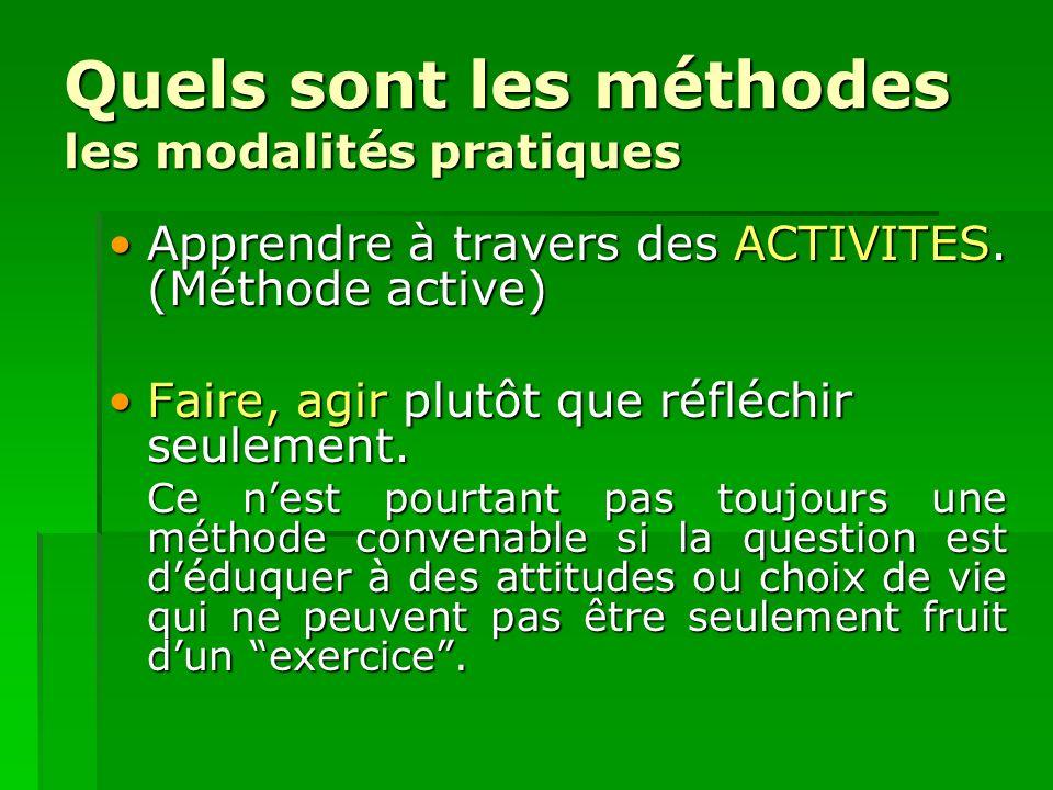 Quels sont les méthodes les modalités pratiques Apprendre à travers des ACTIVITES. (Méthode active)Apprendre à travers des ACTIVITES. (Méthode active)