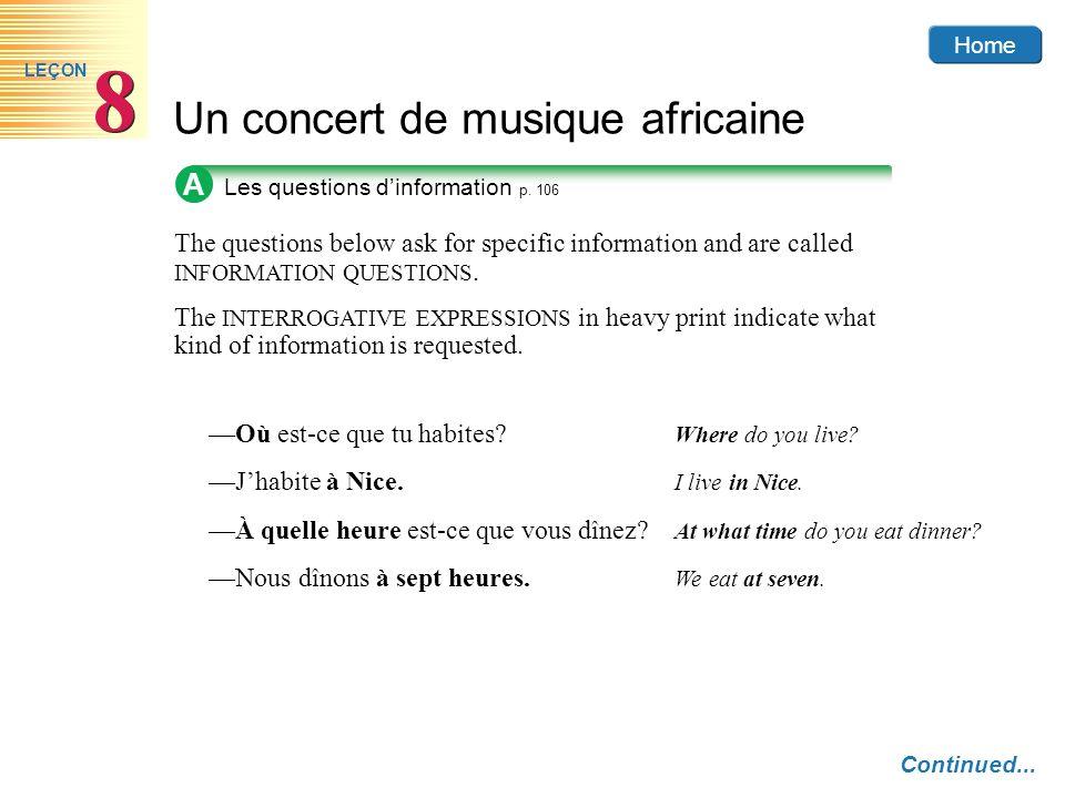 Home Un concert de musique africaine 8 8 LEÇON The questions below ask for specific information and are called INFORMATION QUESTIONS. The INTERROGATIV