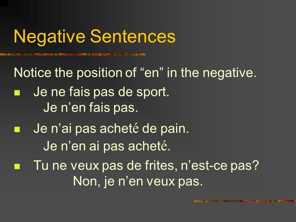 Affirmative Commands Notice the position of en in affirmative commands.