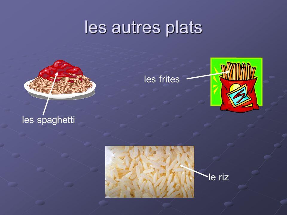 les autres plats les spaghetti les frites le riz