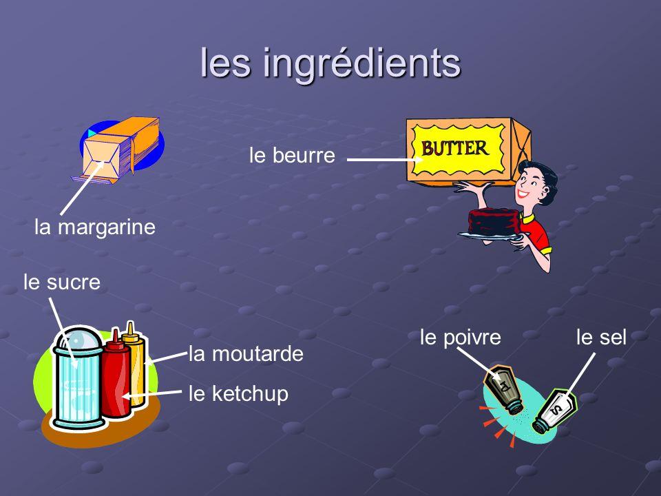 les ingrédients la margarine le beurre le poivre le sel le sucre la moutarde le ketchup