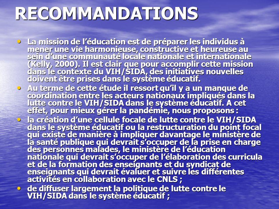 RECOMMANDATIONS La mission de léducation est de préparer les individus à mener une vie harmonieuse, constructive et heureuse au sein dune communauté l