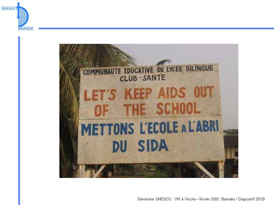 Séminaire UNESCO: VIH à l école – février 2005, Bamako / Diapositif 29/29