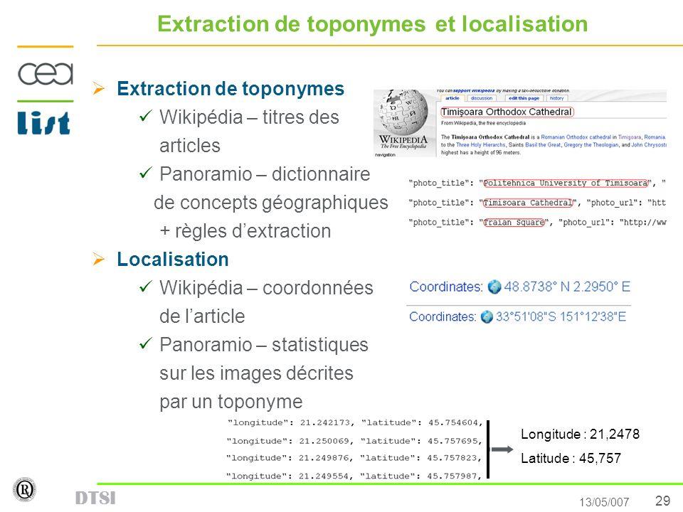 29 13/05/007 DTSI Extraction de toponymes et localisation Extraction de toponymes Wikipédia – titres des articles Panoramio – dictionnaire de concepts