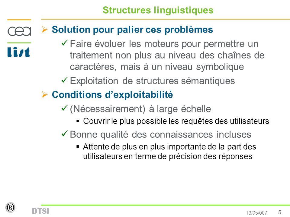 5 13/05/007 DTSI Structures linguistiques Solution pour palier ces problèmes Faire évoluer les moteurs pour permettre un traitement non plus au niveau