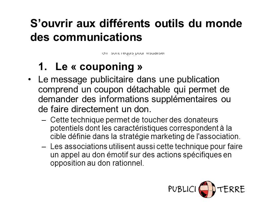 1. Le « couponing » Le message publicitaire dans une publication comprend un coupon détachable qui permet de demander des informations supplémentaires