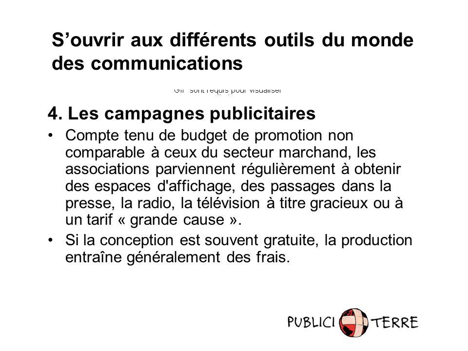 4. Les campagnes publicitaires Compte tenu de budget de promotion non comparable à ceux du secteur marchand, les associations parviennent régulièremen