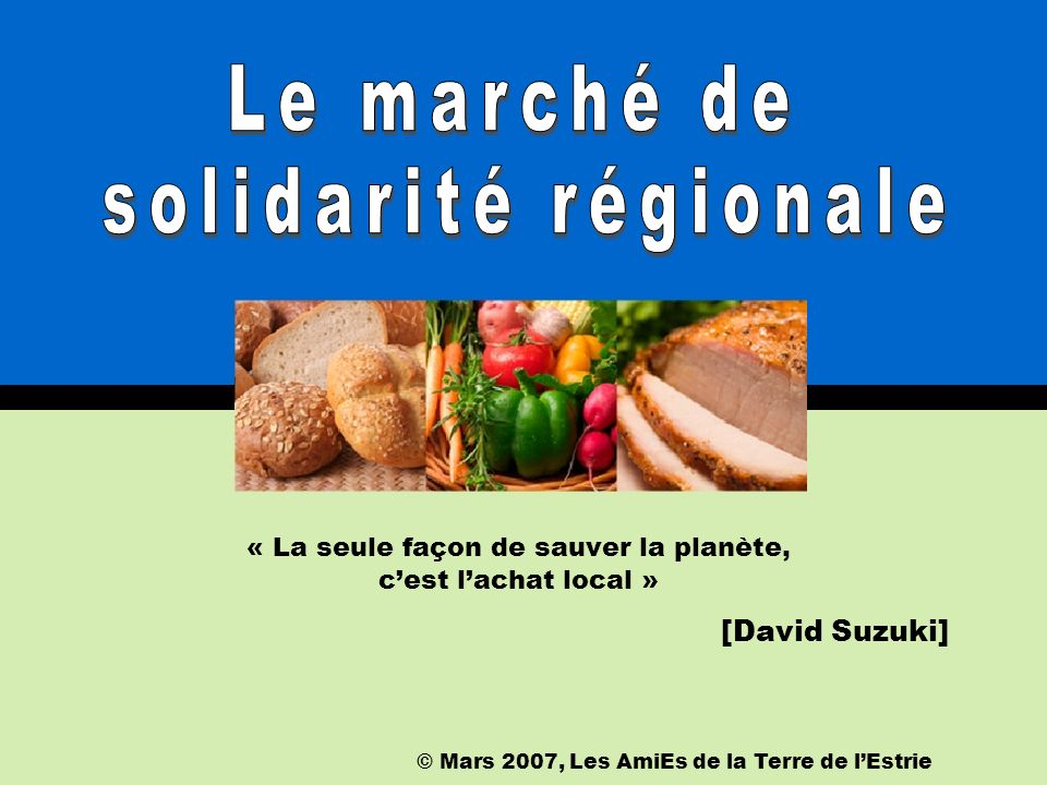 Un outil de consommation et déducation © Mars 2007, Les AmiEs de la Terre de lEstrie Hmmm .