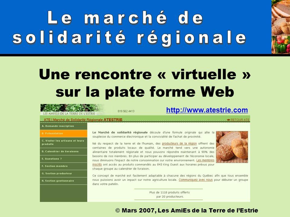 © Mars 2007, Les AmiEs de la Terre de lEstrie Une rencontre en personne au local du marché
