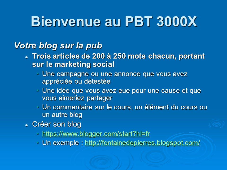 Bienvenue au PBT 3000X Votre blog sur la pub Trois articles de 200 à 250 mots chacun, portant sur le marketing social Trois articles de 200 à 250 mots