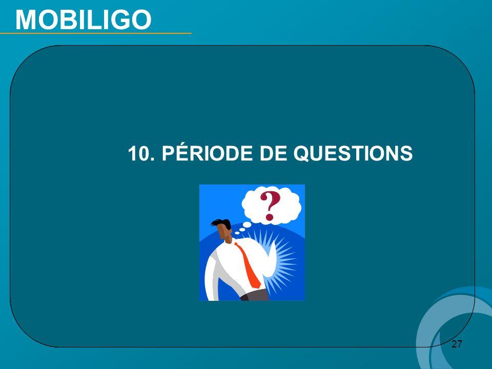 27 10. PÉRIODE DE QUESTIONS MOBILIGO