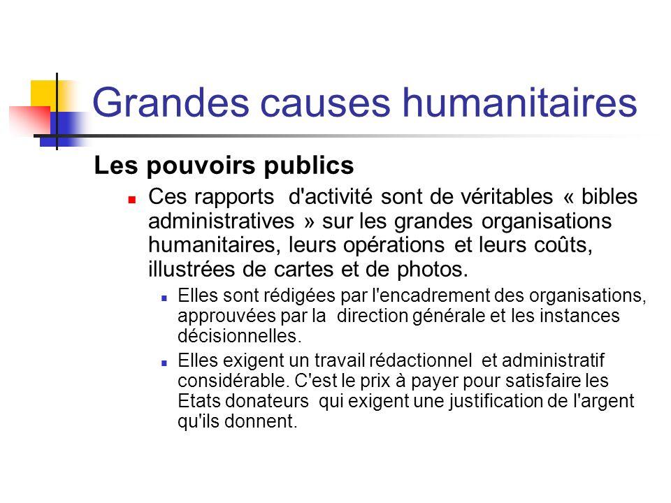 Grandes causes humanitaires Les pouvoirs publics Ces rapports d'activité sont de véritables « bibles administratives » sur les grandes organisations h