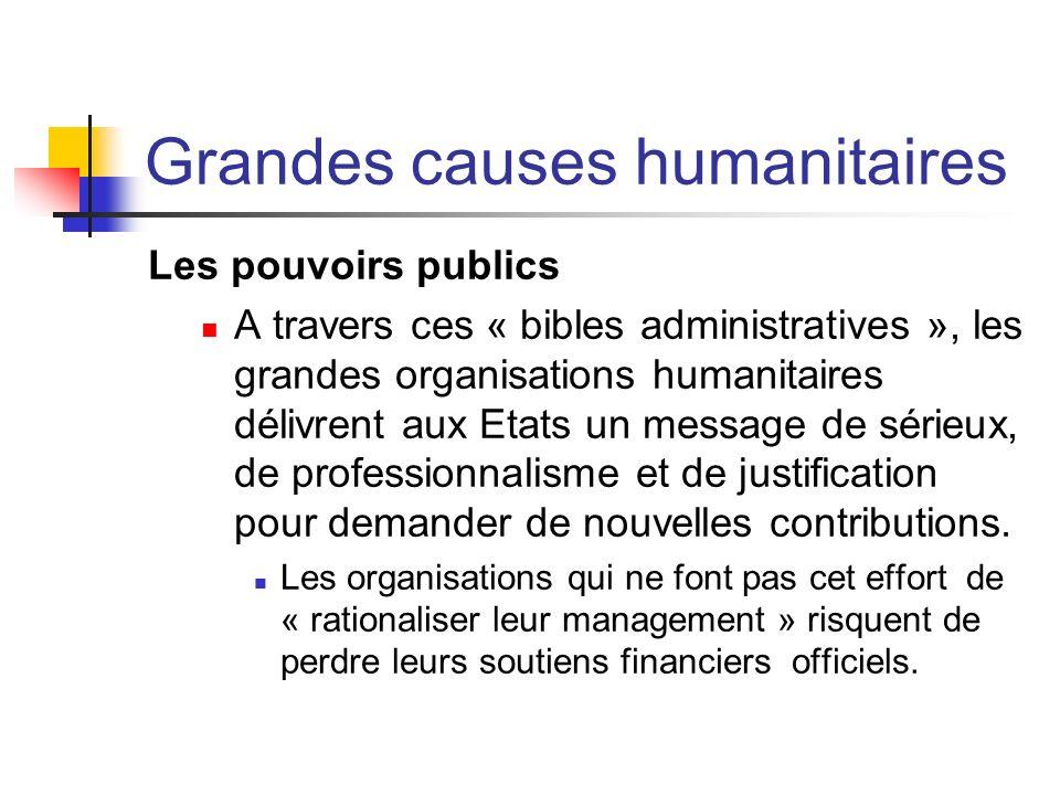 Grandes causes humanitaires Les pouvoirs publics A travers ces « bibles administratives », les grandes organisations humanitaires délivrent aux Etats