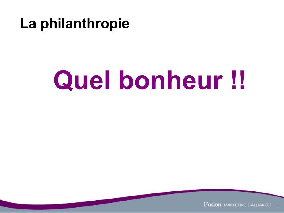 3 La philanthropie Quel bonheur !!