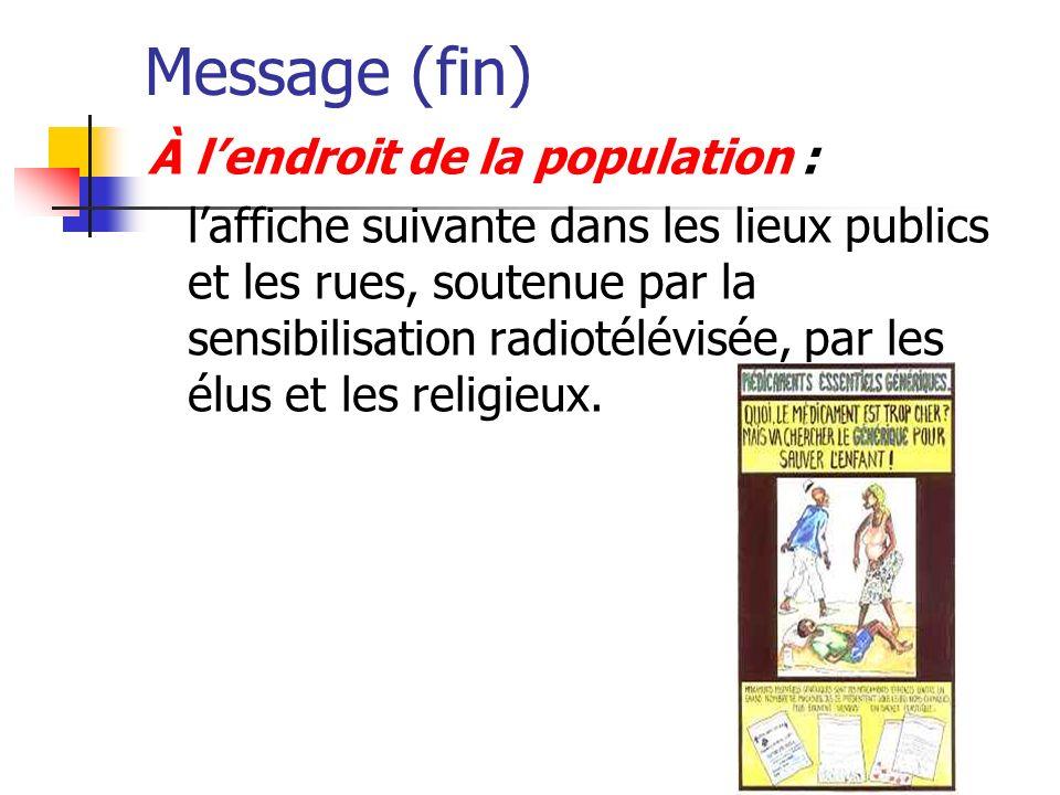 Message (fin) À lendroit de la population : laffiche suivante dans les lieux publics et les rues, soutenue par la sensibilisation radiotélévisée, par