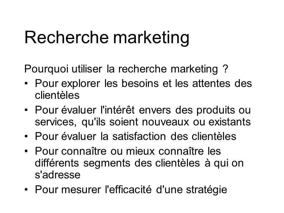 Recherche marketing Pourquoi utiliser la recherche marketing .