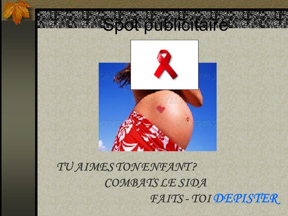 Spot publicitaire TU AIMES TON ENFANT ? COMBATS LE SIDA FAITS - TOI DEPISTER