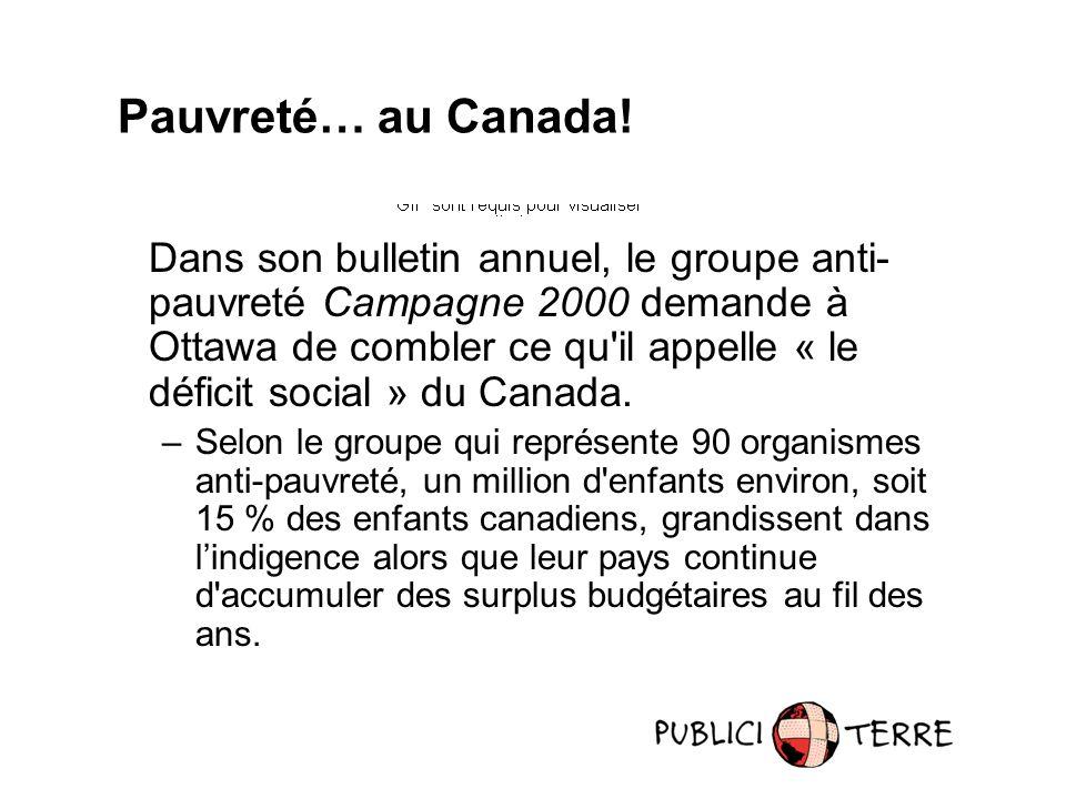 Dans son bulletin annuel, le groupe anti- pauvreté Campagne 2000 demande à Ottawa de combler ce qu il appelle « le déficit social » du Canada.