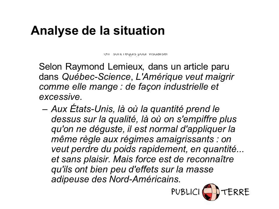 Selon Raymond Lemieux, dans un article paru dans Québec-Science, L Amérique veut maigrir comme elle mange : de façon industrielle et excessive.