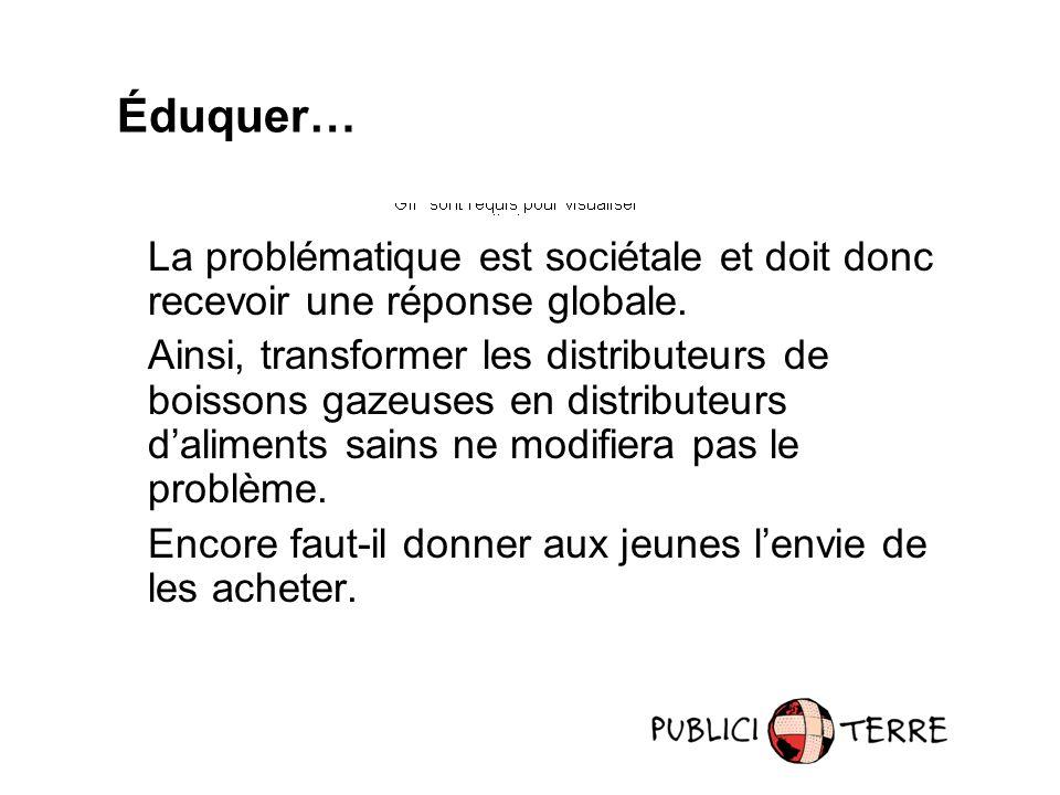 La problématique est sociétale et doit donc recevoir une réponse globale.