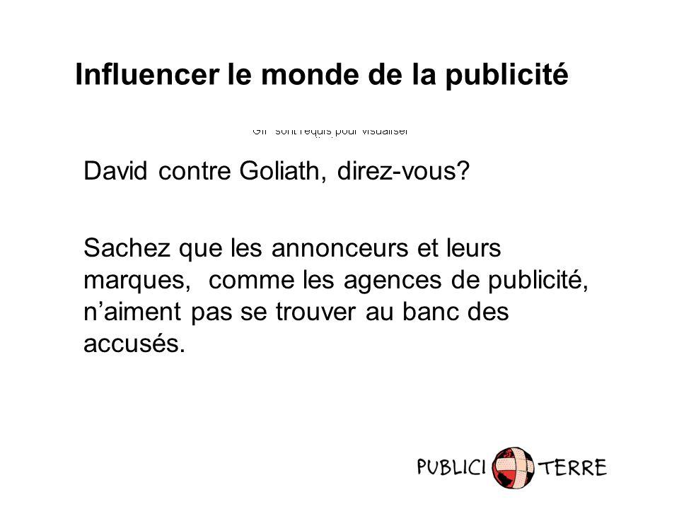 Influencer le monde de la publicité David contre Goliath, direz-vous.