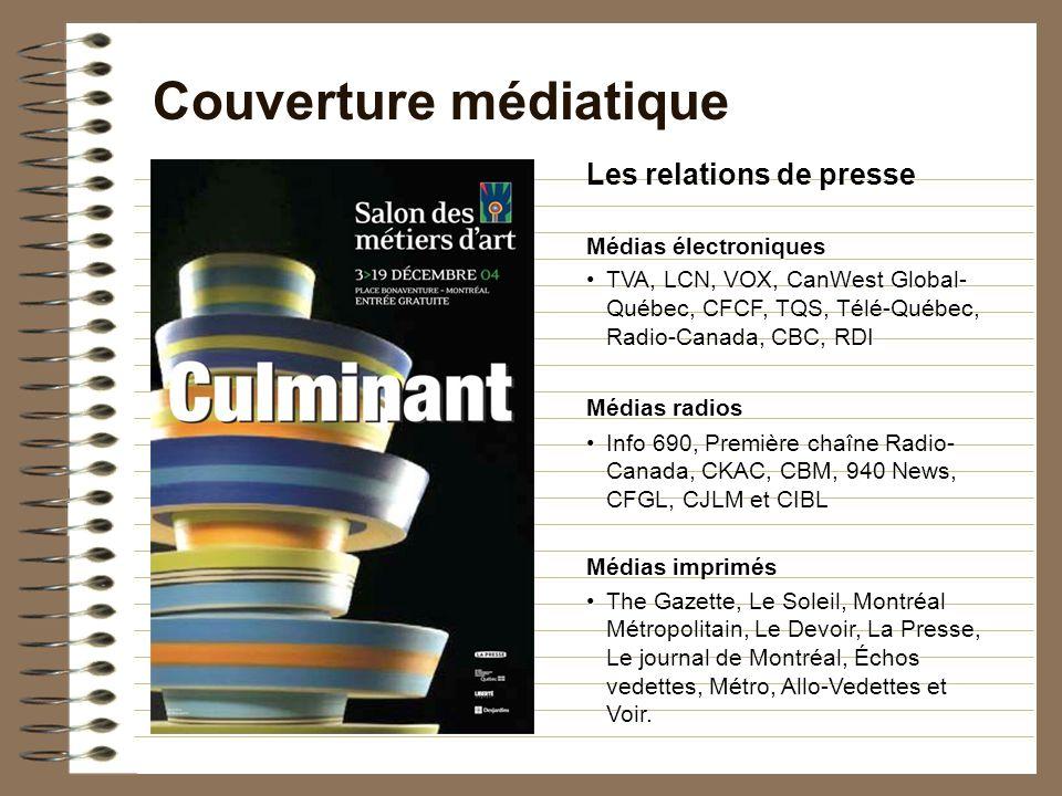 Les relations de presse Médias électroniques TVA, LCN, VOX, CanWest Global- Québec, CFCF, TQS, Télé-Québec, Radio-Canada, CBC, RDITVA, LCN, VOX, CanWest Global- Québec, CFCF, TQS, Télé-Québec, Radio-Canada, CBC, RDI Médias radios Médias radios Info 690, Première chaîne Radio- Canada, CKAC, CBM, 940 News, CFGL, CJLM et CIBLInfo 690, Première chaîne Radio- Canada, CKAC, CBM, 940 News, CFGL, CJLM et CIBL Médias imprimés The Gazette, Le Soleil, Montréal Métropolitain, Le Devoir, La Presse, Le journal de Montréal, Échos vedettes, Métro, Allo-Vedettes et Voir.The Gazette, Le Soleil, Montréal Métropolitain, Le Devoir, La Presse, Le journal de Montréal, Échos vedettes, Métro, Allo-Vedettes et Voir.