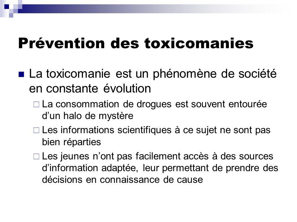Prévention des toxicomanies La toxicomanie est un phénomène de société en constante évolution La consommation de drogues est souvent entourée dun halo