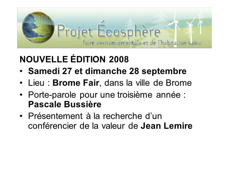 NOUVELLE ÉDITION 2008 Samedi 27 et dimanche 28 septembre Lieu : Brome Fair, dans la ville de Brome Porte-parole pour une troisième année : Pascale Bussière Présentement à la recherche dun conférencier de la valeur de Jean Lemire